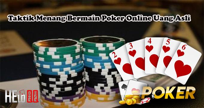 Taktik Menang Bermain Poker Online Uang Asli