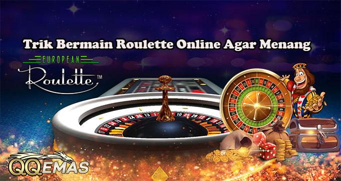Trik Bermain Roulette Online Agar Menang