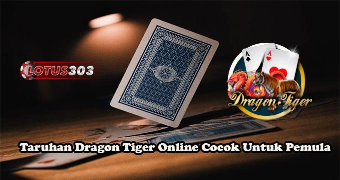 Taruhan Dragon Tiger Online Cocok Untuk Pemula
